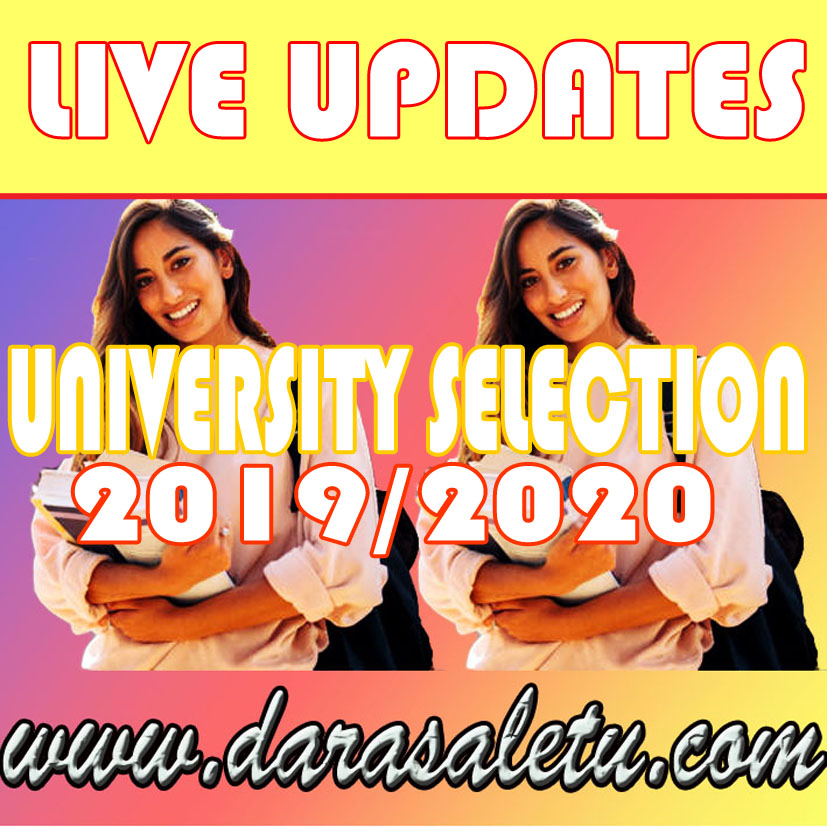 Photo of LIVE UPDATES FOR UNIVERSITY SELECTIONS FOR ACADEMIC YEAR 2019/2020.